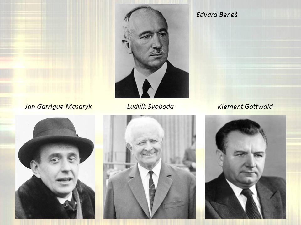 Jan Garrigue MasarykLudvík SvobodaKlement Gottwald Edvard Beneš
