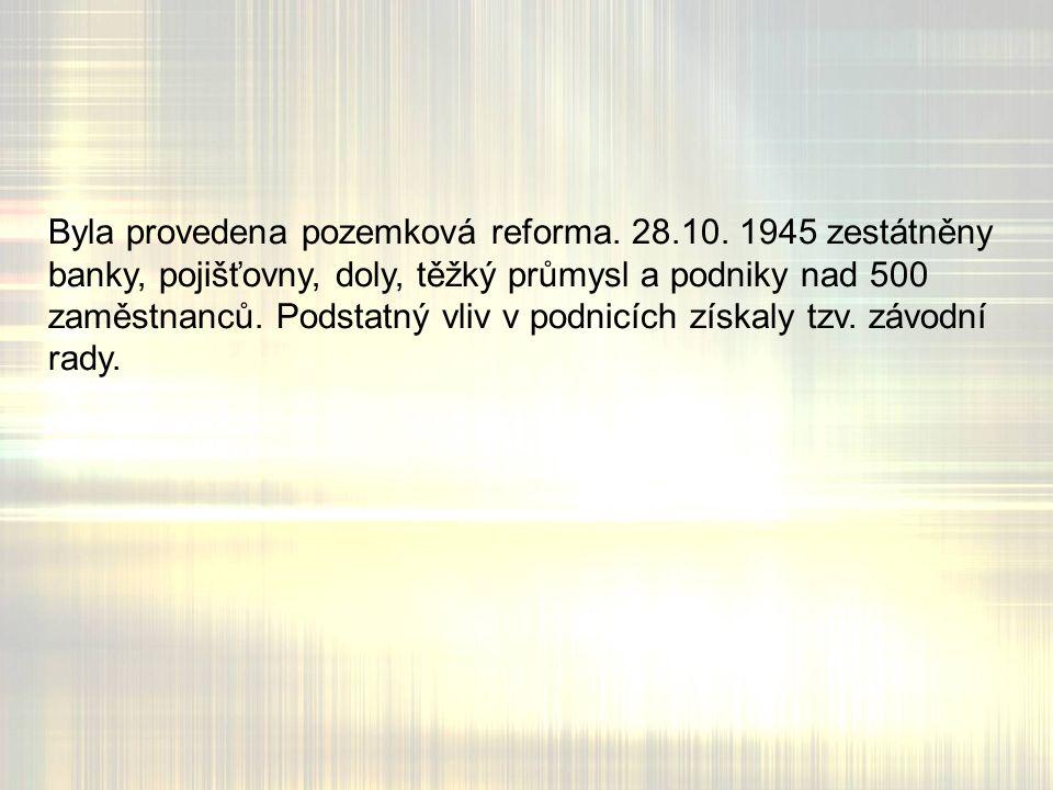 Byla provedena pozemková reforma. 28.10.