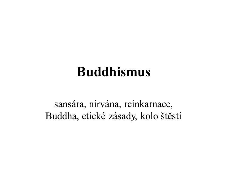 Buddhismus sansára, nirvána, reinkarnace, Buddha, etické zásady, kolo štěstí