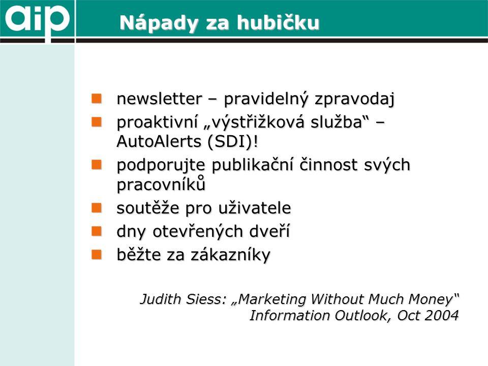 """Nápady za hubičku newsletter – pravidelný zpravodaj newsletter – pravidelný zpravodaj proaktivní """"výstřižková služba – AutoAlerts (SDI)."""