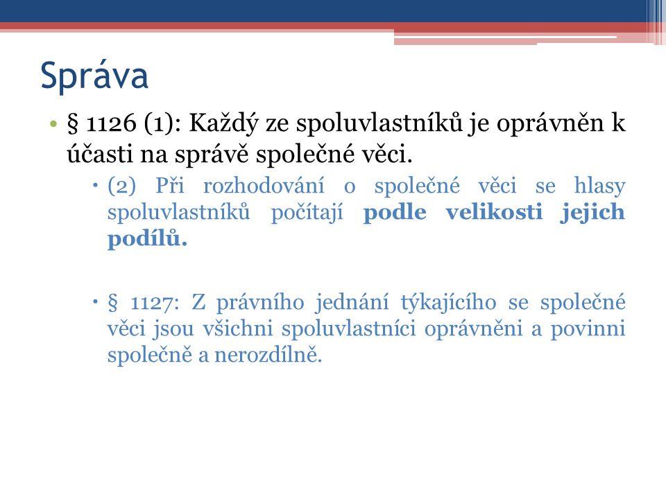 Správa § 1126 (1): Každý ze spoluvlastníků je oprávněn k účasti na správě společné věci.