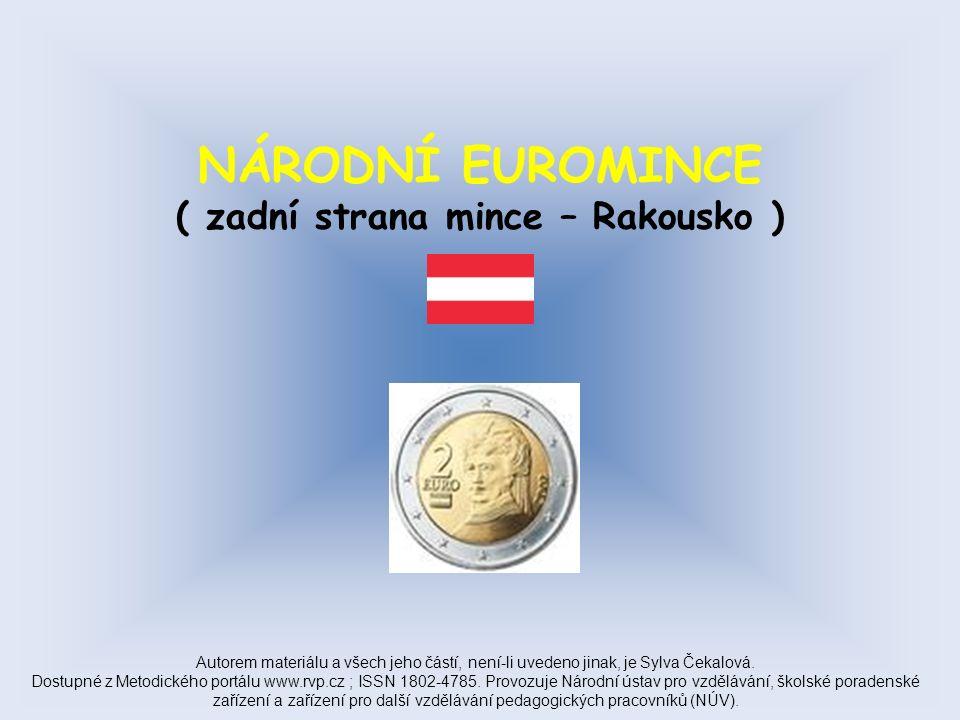 NÁRODNÍ EUROMINCE ( zadní strana mince – Rakousko ) Autorem materiálu a všech jeho částí, není-li uvedeno jinak, je Sylva Čekalová.
