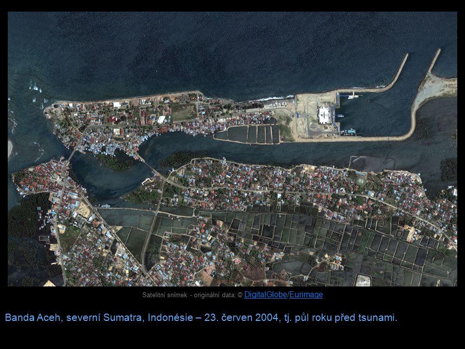 Banda Aceh, severní Sumatra, Indonésie – 23. červen 2004, tj. půl roku před tsunami. Satelitní snímek - originální data: © DigitalGlobe/Eurimage Digit