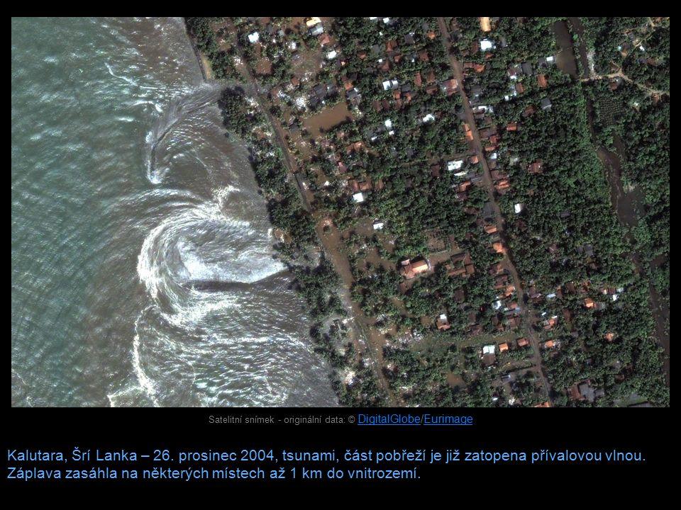 Satelitní snímek - originální data: © DigitalGlobe/Eurimage DigitalGlobeEurimage Kalutara, Šrí Lanka – 26.