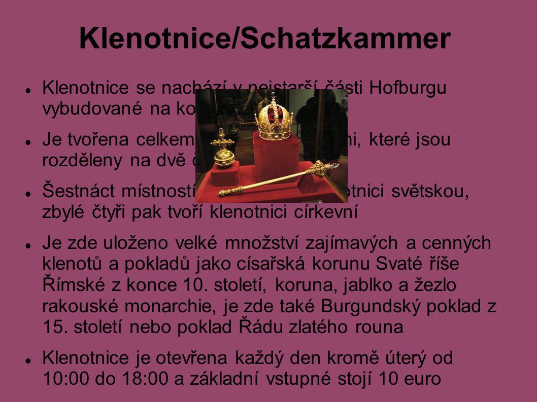 Klenotnice/Schatzkammer Klenotnice se nachází v nejstarší části Hofburgu vybudované na konci 13.