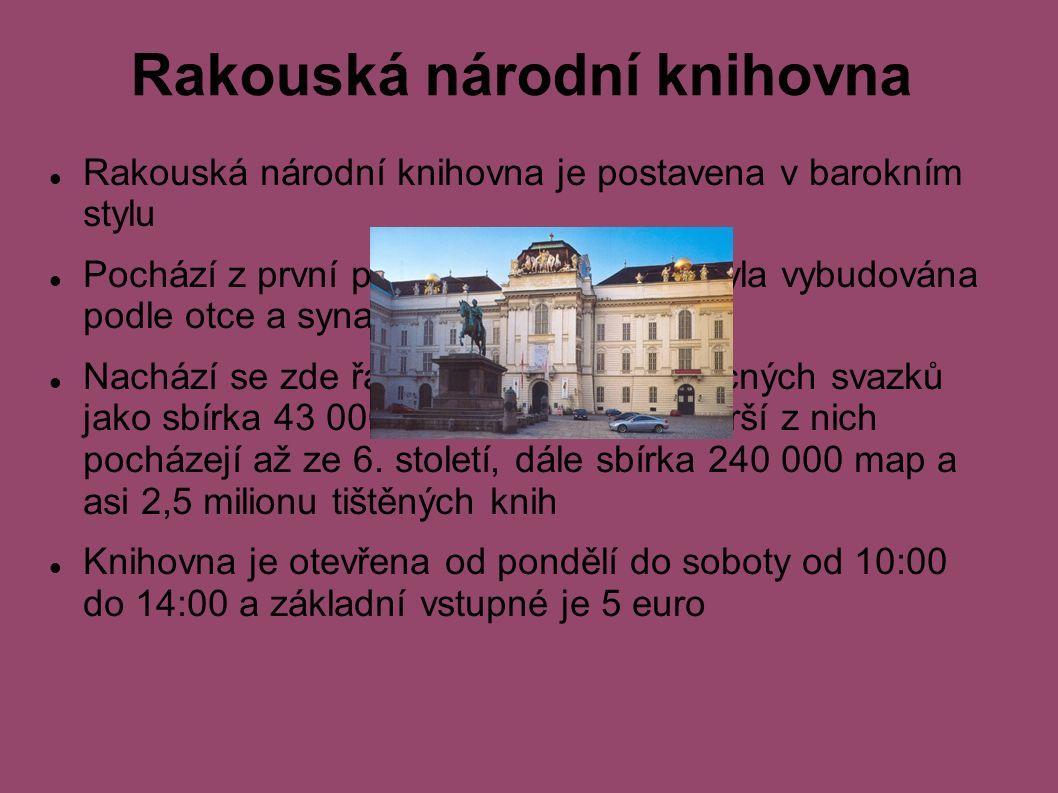 Rakouská národní knihovna Rakouská národní knihovna je postavena v barokním stylu Pochází z první poloviny 18.