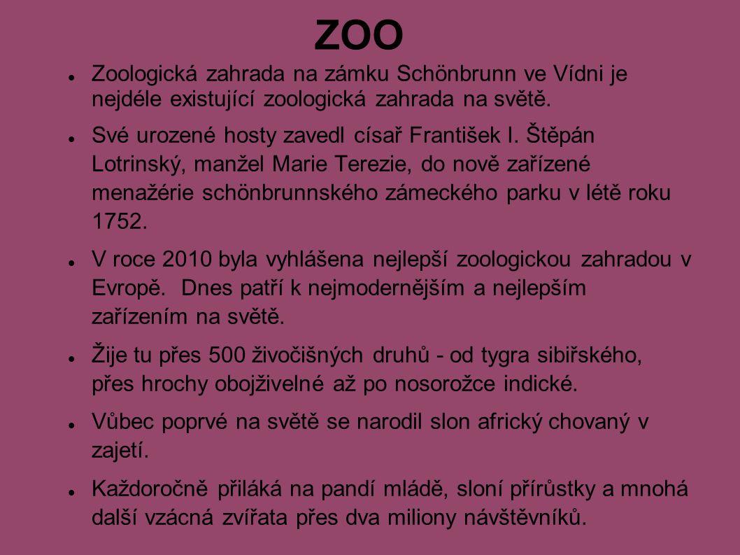 ZOO Zoologická zahrada na zámku Schönbrunn ve Vídni je nejdéle existující zoologická zahrada na světě.