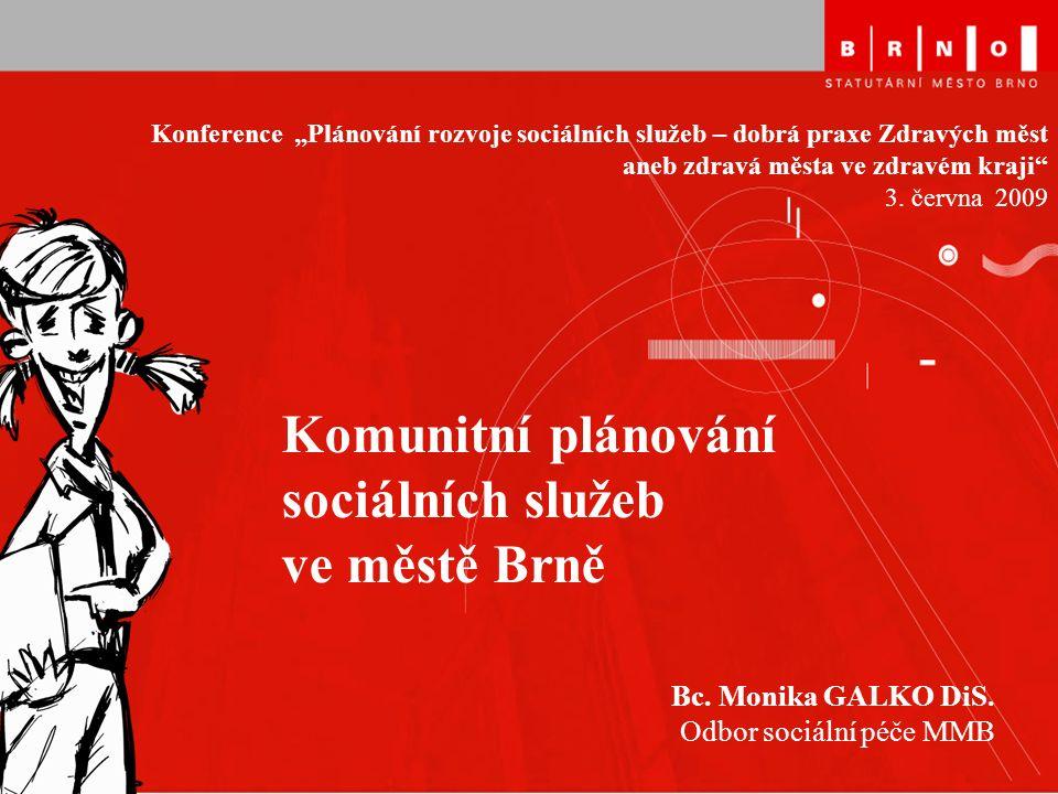 Komunitní plánování sociálních služeb ve městě Brně Bc.