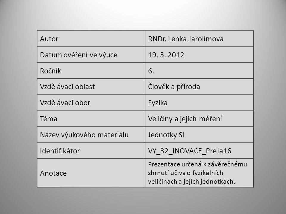 AutorRNDr. Lenka Jarolímová Datum ověření ve výuce19.