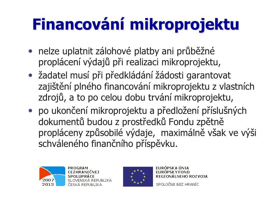 Financování mikroprojektu nelze uplatnit zálohové platby ani průběžné proplácení výdajů při realizaci mikroprojektu, žadatel musí při předkládání žádo