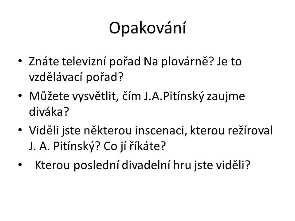 Opakování Znáte televizní pořad Na plovárně. Je to vzdělávací pořad.