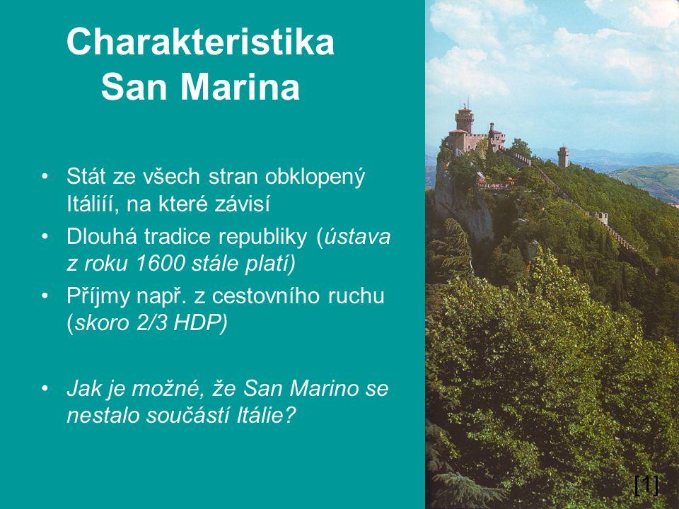 Charakteristika San Marina Stát ze všech stran obklopený Itáliíí, na které závisí Dlouhá tradice republiky (ústava z roku 1600 stále platí) Příjmy nap