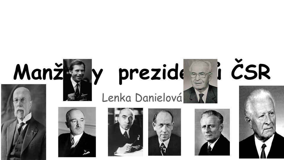 Lenka Danielová Manželky prezidentů ČSR
