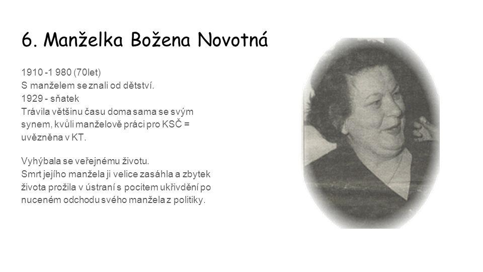 6. Manželka Božena Novotná 1910 -1 980 (70let) S manželem se znali od dětství.