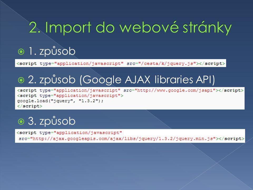  1. způsob  2. způsob (Google AJAX libraries API)  3. způsob