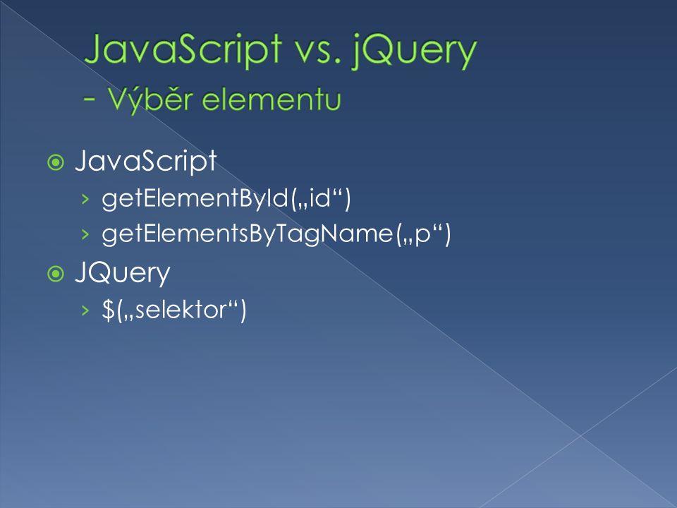 " JavaScript › getElementById(""id"") › getElementsByTagName(""p"")  JQuery › $(""selektor"")"