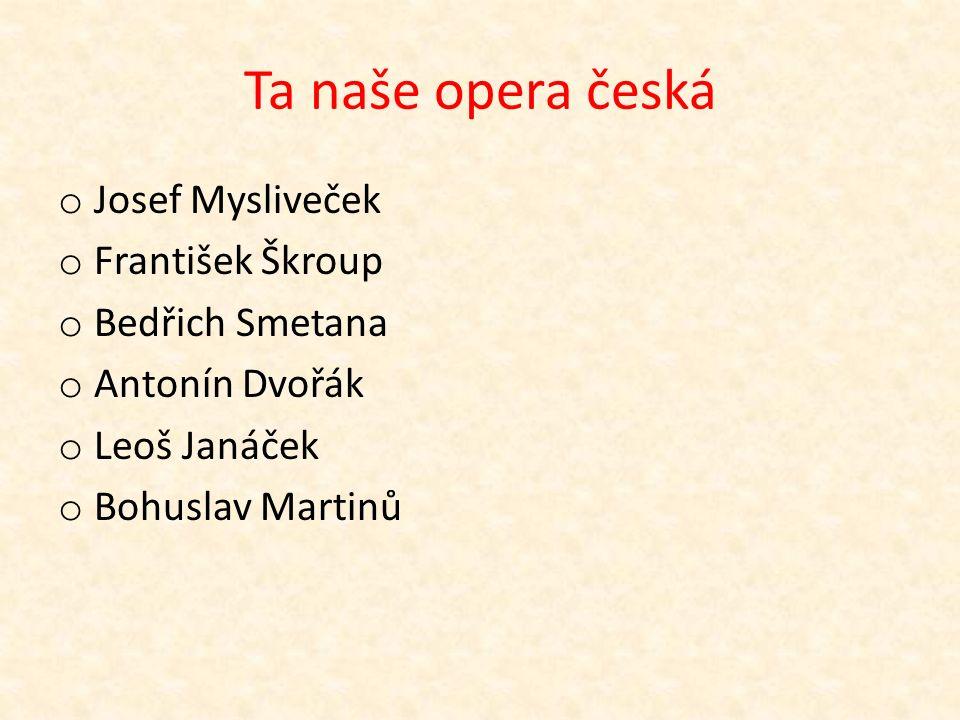 Co v opeře najdeme.  sólové výstupy pěvců – árie,dueta...