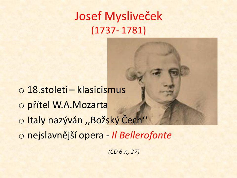 Ta naše opera česká o Josef Mysliveček o František Škroup o Bedřich Smetana o Antonín Dvořák o Leoš Janáček o Bohuslav Martinů