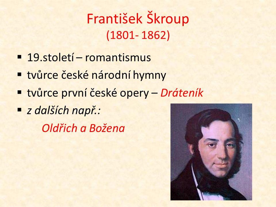 Josef Mysliveček (1737- 1781) o 18.století – klasicismus o přítel W.A.Mozarta o Italy nazýván,,Božský Čech'' o nejslavnější opera - Il Bellerofonte (CD 6.r., 27)