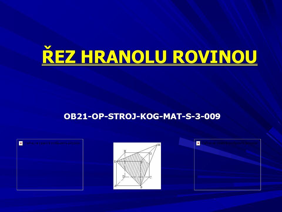 ŘEZ HRANOLU ROVINOU OB21-OP-STROJ-KOG-MAT-S-3-009