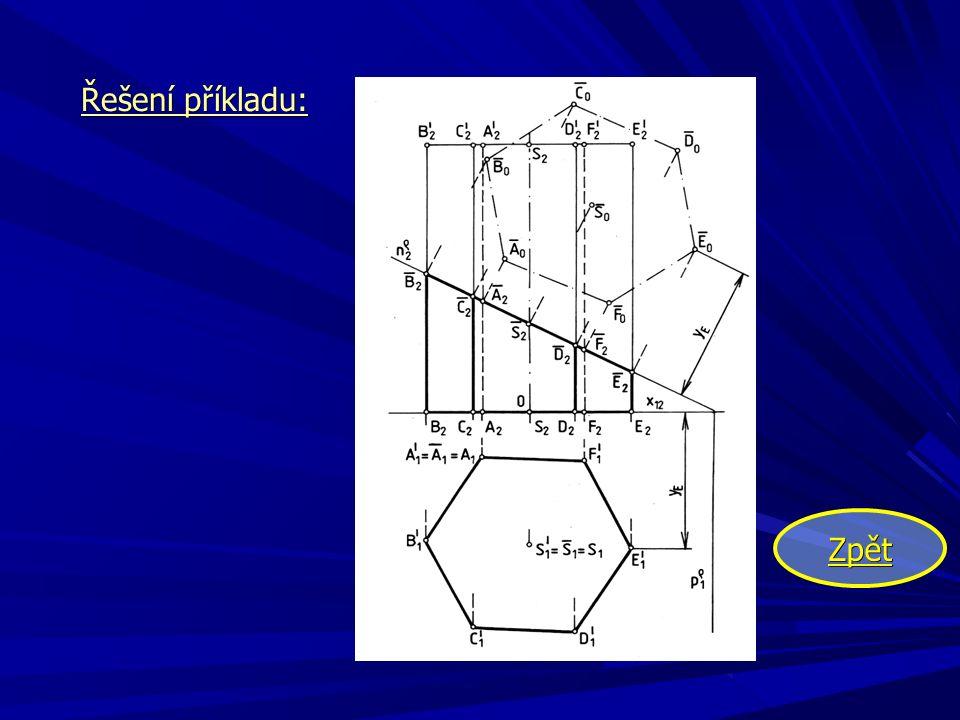 Sestrojení řezu mnohostěnu v základní poloze obecnou rovinou je složitější.