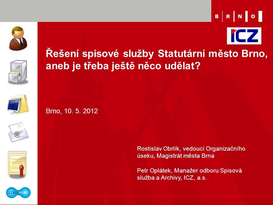 Řešení spisové služby Statutární město Brno, aneb je třeba ještě něco udělat.