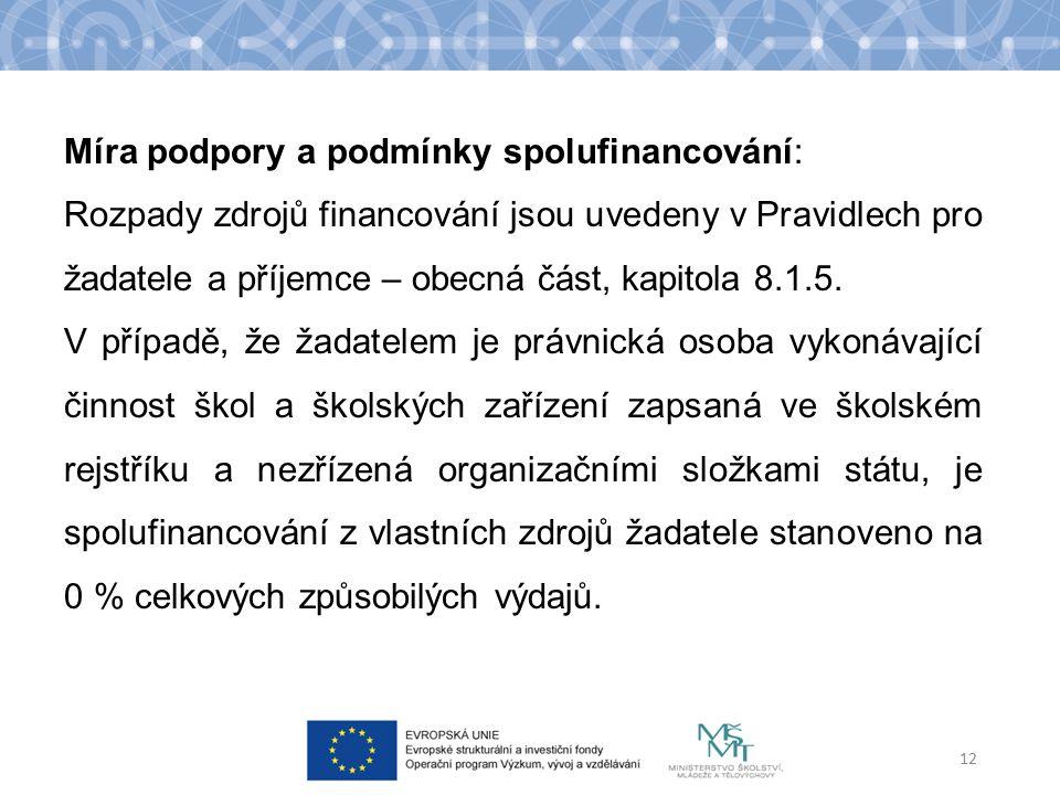 Míra podpory a podmínky spolufinancování: Rozpady zdrojů financování jsou uvedeny v Pravidlech pro žadatele a příjemce – obecná část, kapitola 8.1.5.