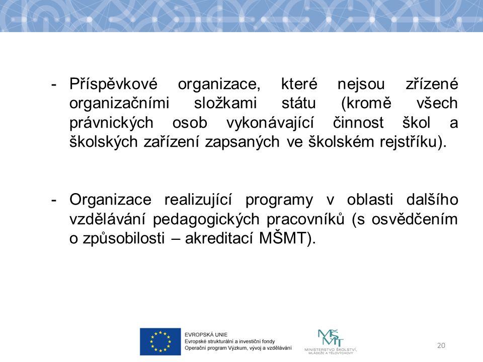 20 -Příspěvkové organizace, které nejsou zřízené organizačními složkami státu (kromě všech právnických osob vykonávající činnost škol a školských zařízení zapsaných ve školském rejstříku).