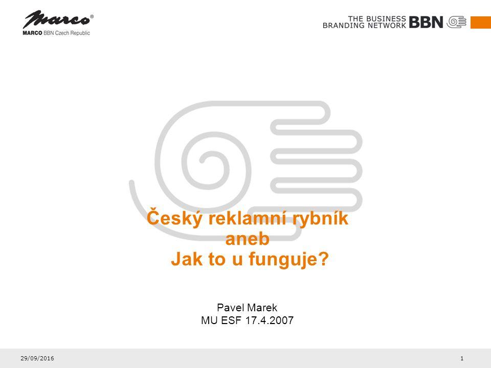 29/09/2016 1 Český reklamní rybník aneb Jak to u funguje? Pavel Marek MU ESF 17.4.2007