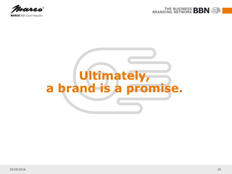 29/09/2016 15 Ultimately, a brand is a promise.