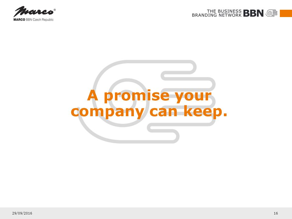 29/09/2016 16 A promise your company can keep.