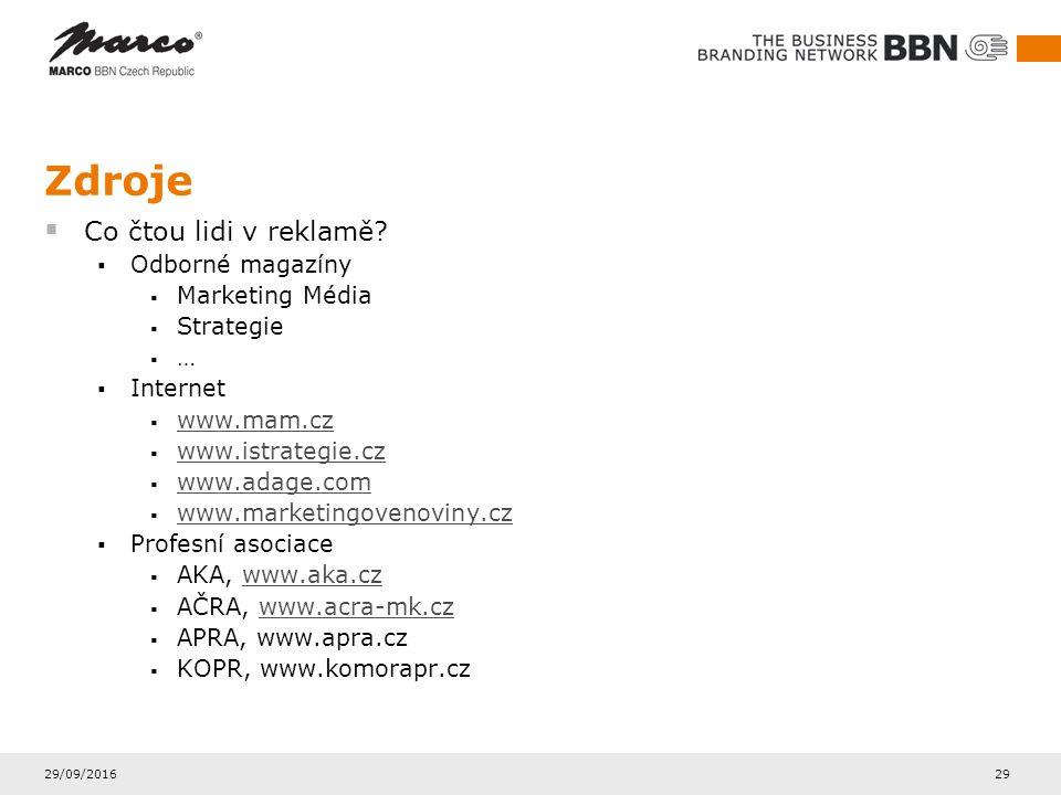 29/09/2016 29 Zdroje  Co čtou lidi v reklamě?  Odborné magazíny  Marketing Média  Strategie  …  Internet  www.mam.cz www.mam.cz  www.istrategi