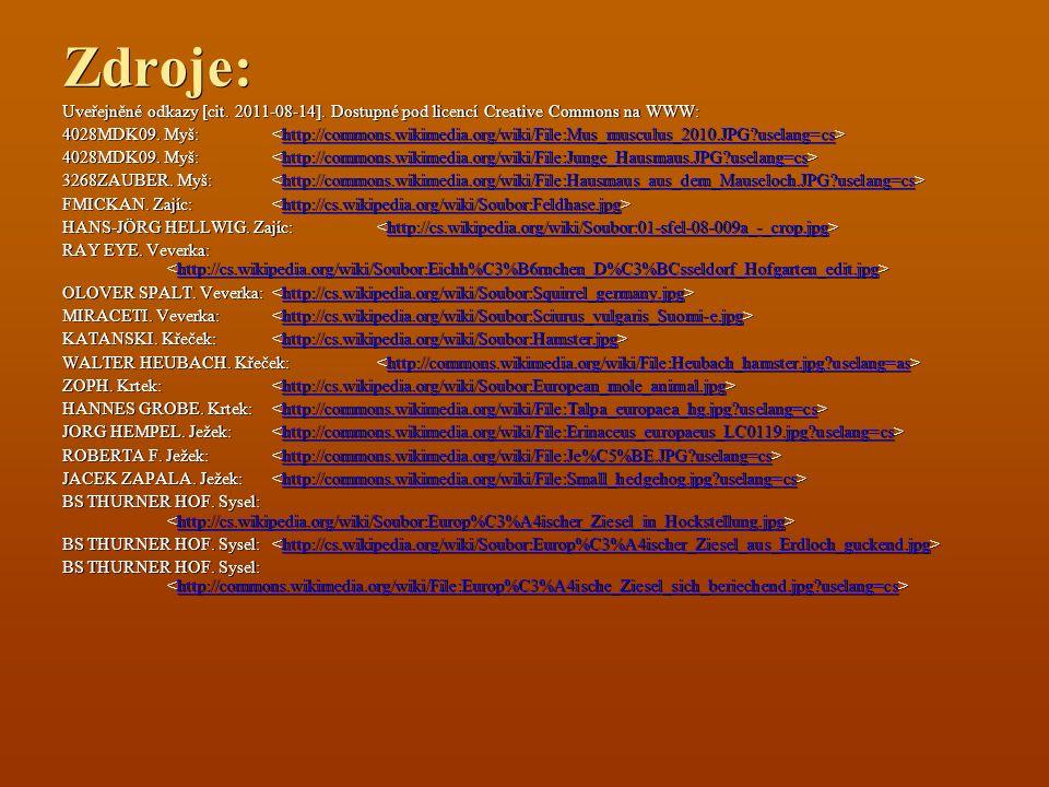 Zdroje: Uveřejněné odkazy [cit. 2011-08-14]. Dostupné pod licencí Creative Commons na WWW: 4028MDK09. Myš: 4028MDK09. Myš: http://commons.wikimedia.or