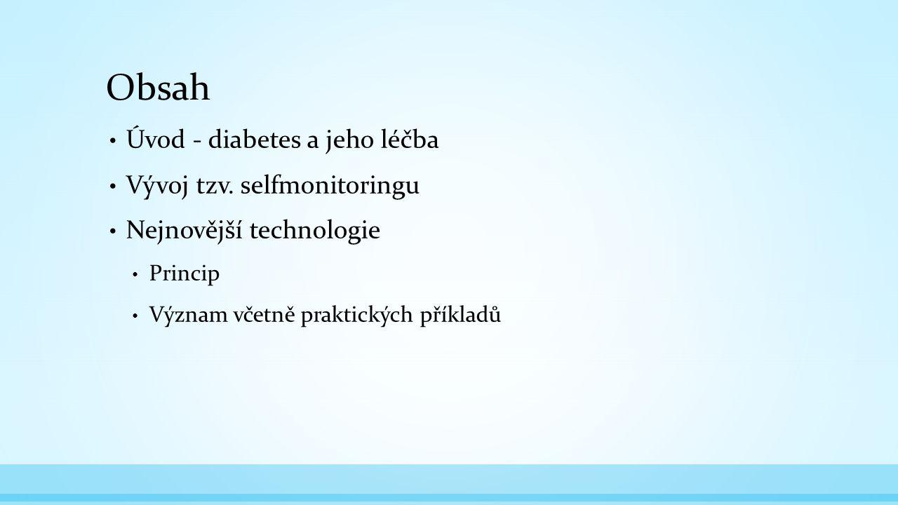Obsah Úvod - diabetes a jeho léčba Vývoj tzv.