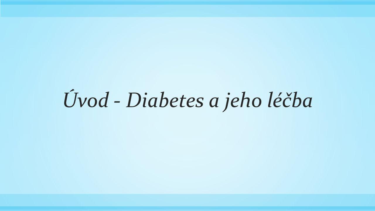 Úvod - Diabetes a jeho léčba