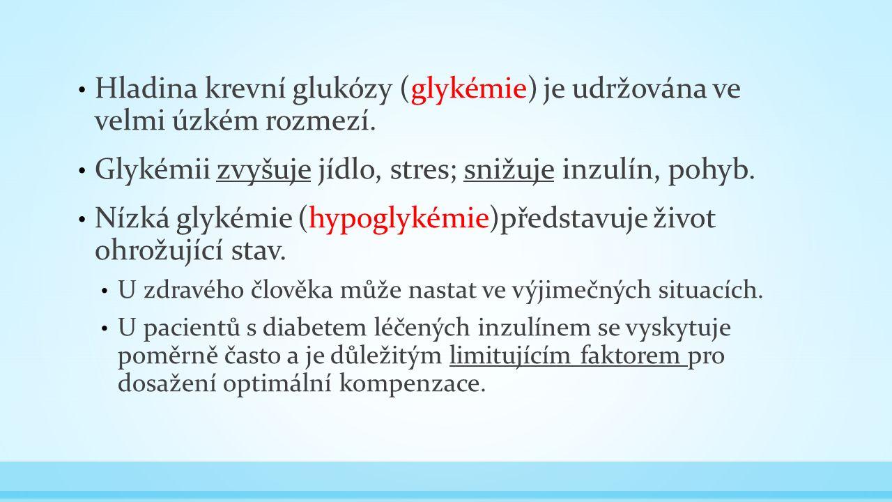 Hladina krevní glukózy (glykémie) je udržována ve velmi úzkém rozmezí.