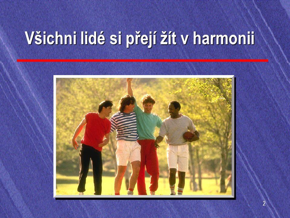 2 Všichni lidé si přejí žít v harmonii