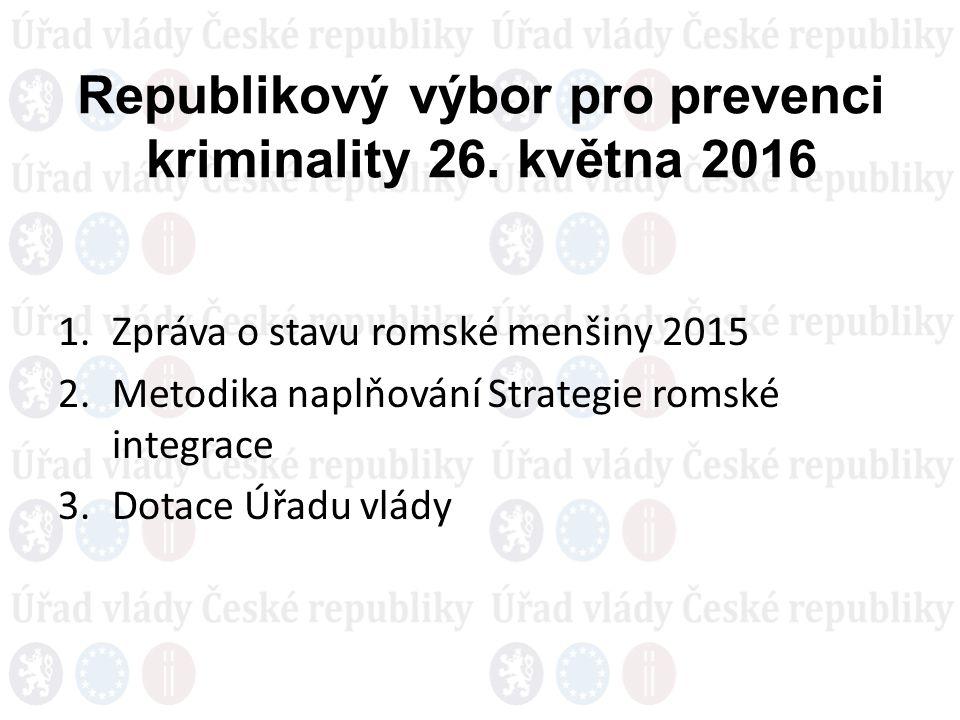 Zpráva o stavu romské menšiny v ČR za rok 2015 220 900 Romů 606 sociálně vyloučený lokalit – nárůst (310 v roce 2006) – 115 000 obyvatel, převážně Romové Finanční prostředky celkem – 66 951 840 Kč (o 20 milionů méně než v roce 2010) 13 krajských koordinátorů, 191 romských poradců na obcích Agentura – nový koordinovaný přístup k sociálně vyloučeným lokalitám (KPSVL) – 26 obcí
