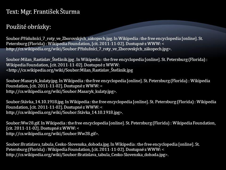 Text: Mgr. František Šturma Použité obrázky: Soubor:Příslušníci_7_roty_ve_Zborovských_zákopech.jpg.