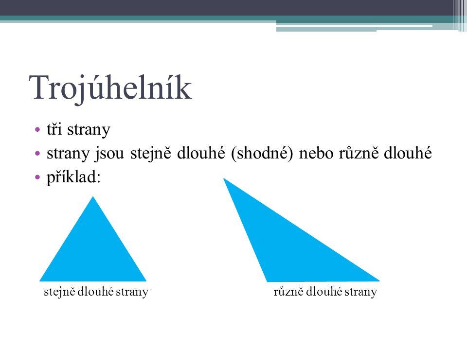 Trojúhelník tři strany strany jsou stejně dlouhé (shodné) nebo různě dlouhé příklad: stejně dlouhé strany různě dlouhé strany