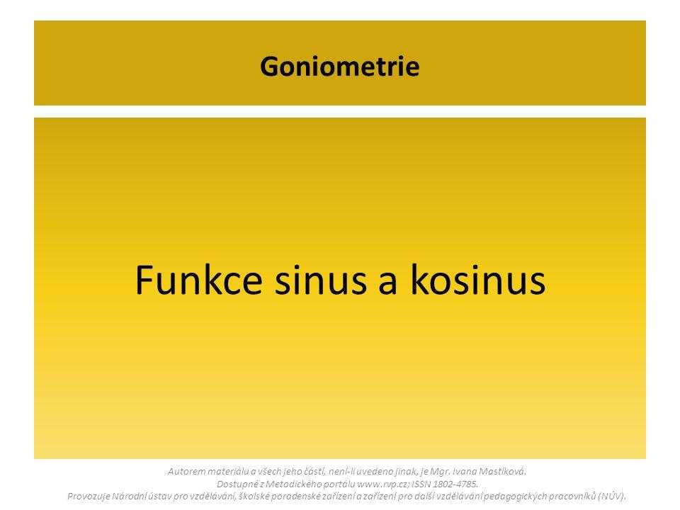 Funkce sinus a kosinus Goniometrie Autorem materiálu a všech jeho částí, není-li uvedeno jinak, je Mgr.