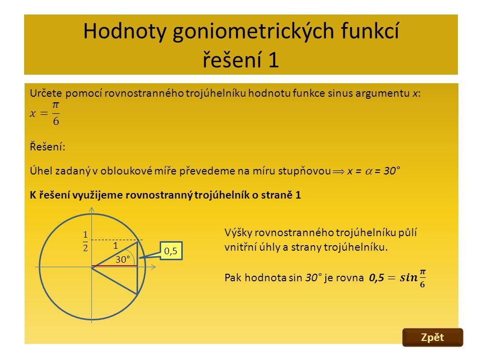 Hodnoty goniometrických funkcí řešení 1 Zpět 30° 1 0,5