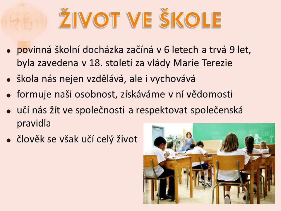  povinná školní docházka začíná v 6 letech a trvá 9 let, byla zavedena v 18.