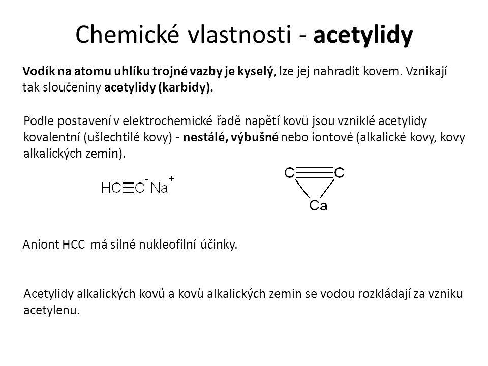 Chemické vlastnosti - acetylidy Vodík na atomu uhlíku trojné vazby je kyselý, lze jej nahradit kovem.