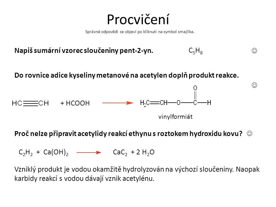 Procvičení Napiš sumární vzorec sloučeniny pent-2-yn.