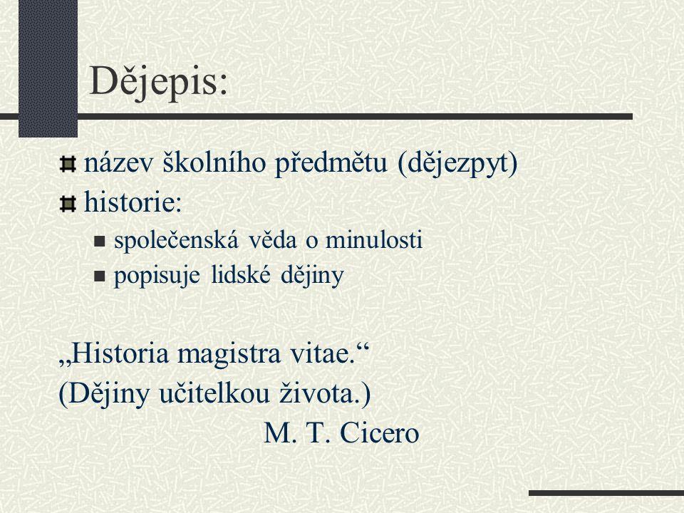 DĚJEPIS Úvod do studia dějepisu I.