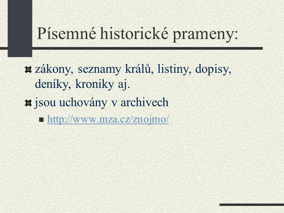 jsou uchovány v muzeích a galeriích Moravské zemské muzeum (Brno) http://www.mzm.cz/ Národní muzeum (Praha) http://www.nm.cz/ Národní galerie (Praha) http://www.ngprague.cz/