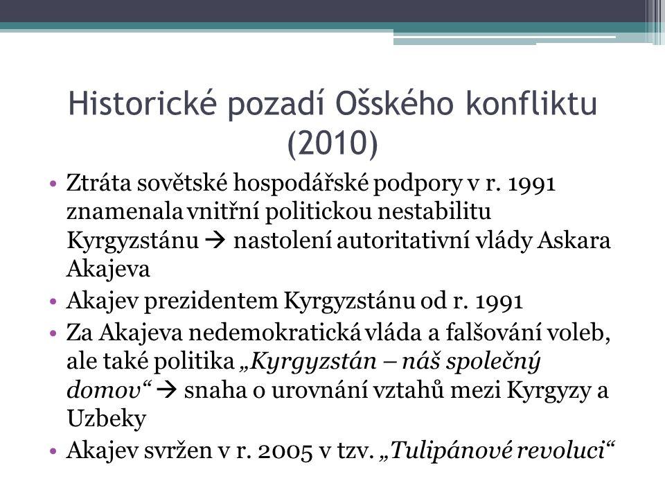 Ztráta sovětské hospodářské podpory v r. 1991 znamenala vnitřní politickou nestabilitu Kyrgyzstánu  nastolení autoritativní vlády Askara Akajeva Akaj