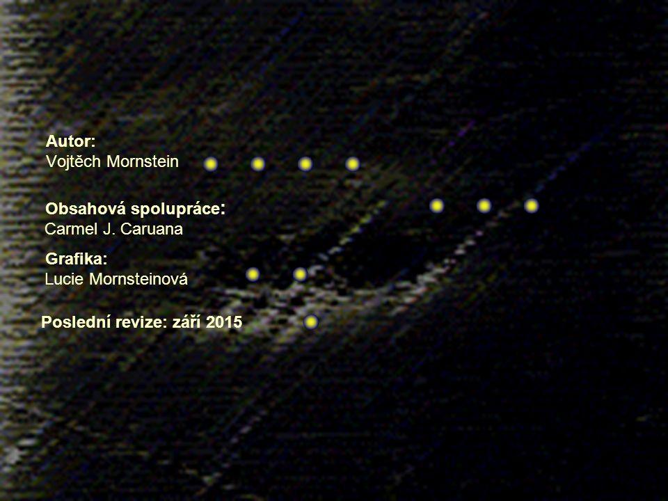 33 Autor: Vojtěch Mornstein Obsahová spolupráce : Carmel J. Caruana Grafika: Lucie Mornsteinová Poslední revize: září 2015