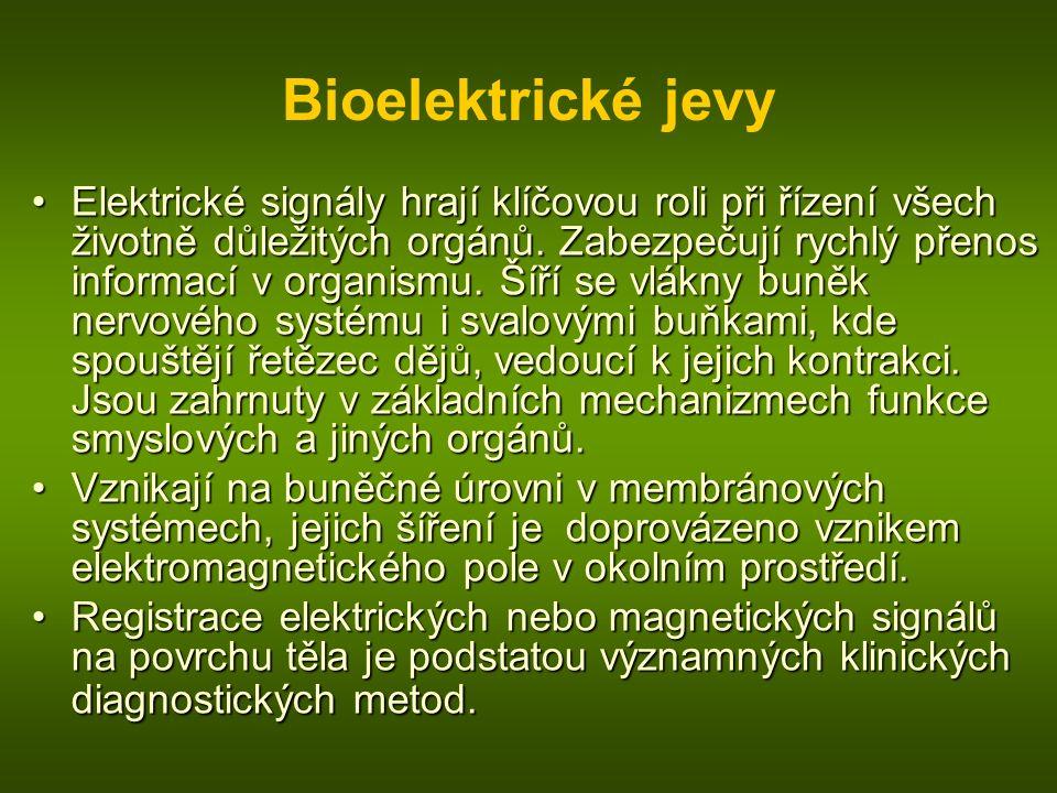 Bioelektrické jevy Elektrické signály hrají klíčovou roli při řízení všech životně důležitých orgánů.